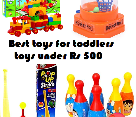 Best toys for toddlers – toys under Rs 500
