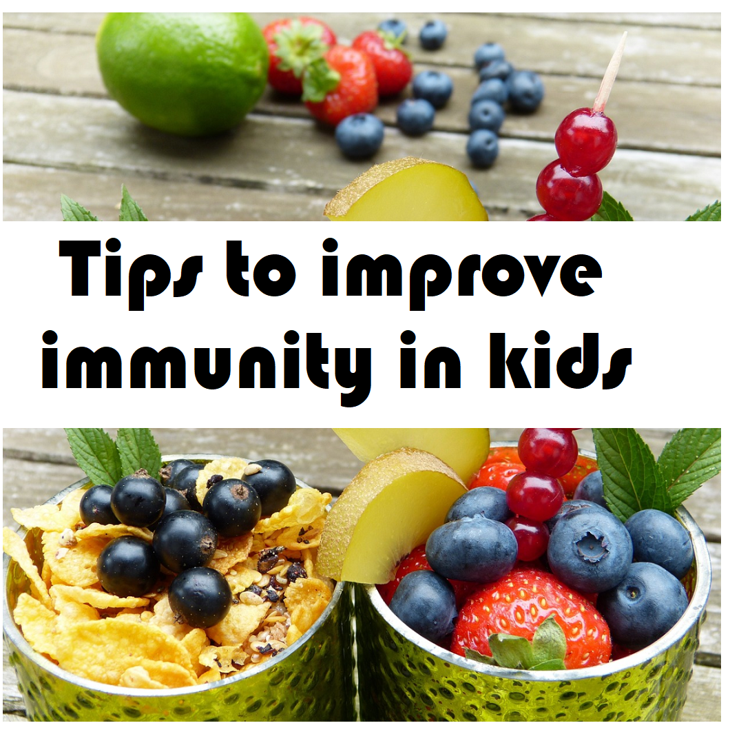 tips to improve immunity in kids