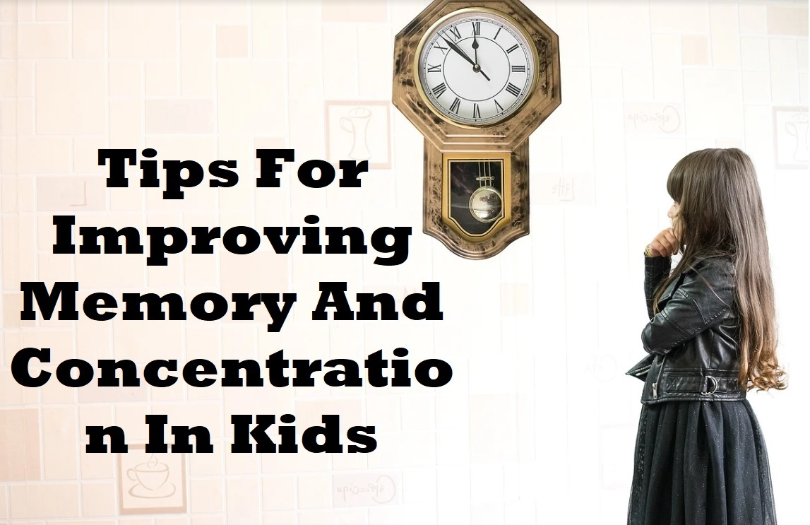 Tips For Improving Memory And Concentration In Kids