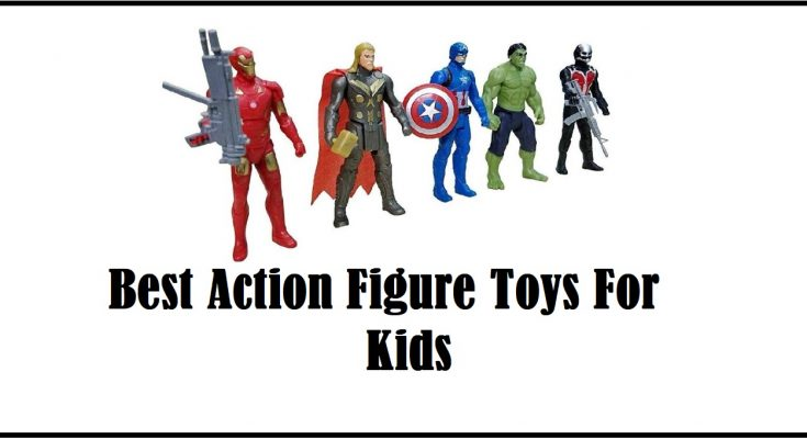 best action figure toys for kids