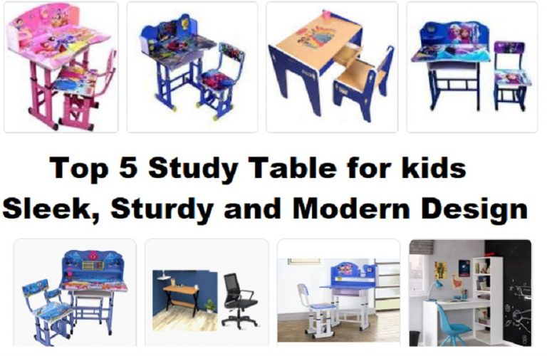 Top 5 Study Table for kids – Check out these best 5 sleek, sturdy and modern kids study table