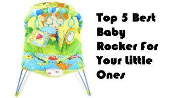 Top 5 Best Baby Rocker for your little ones