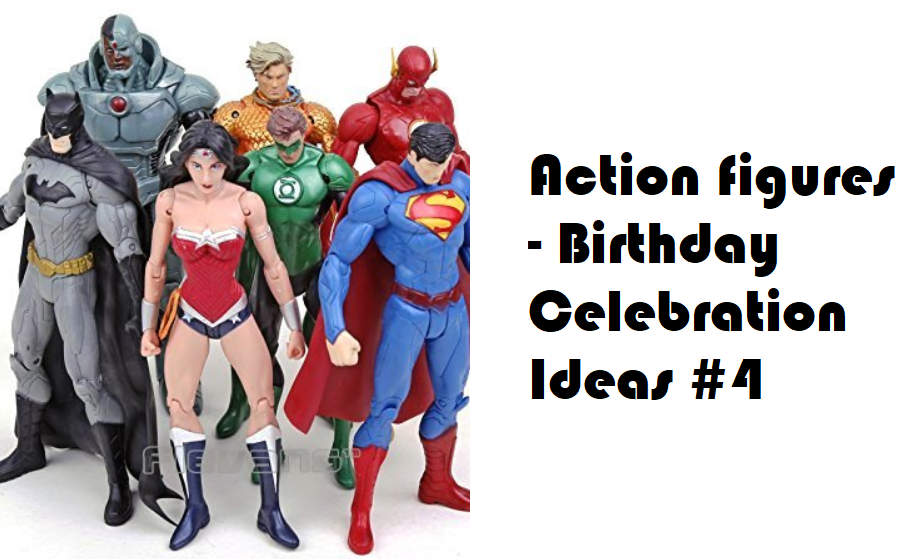 Action figure birthday celebrations