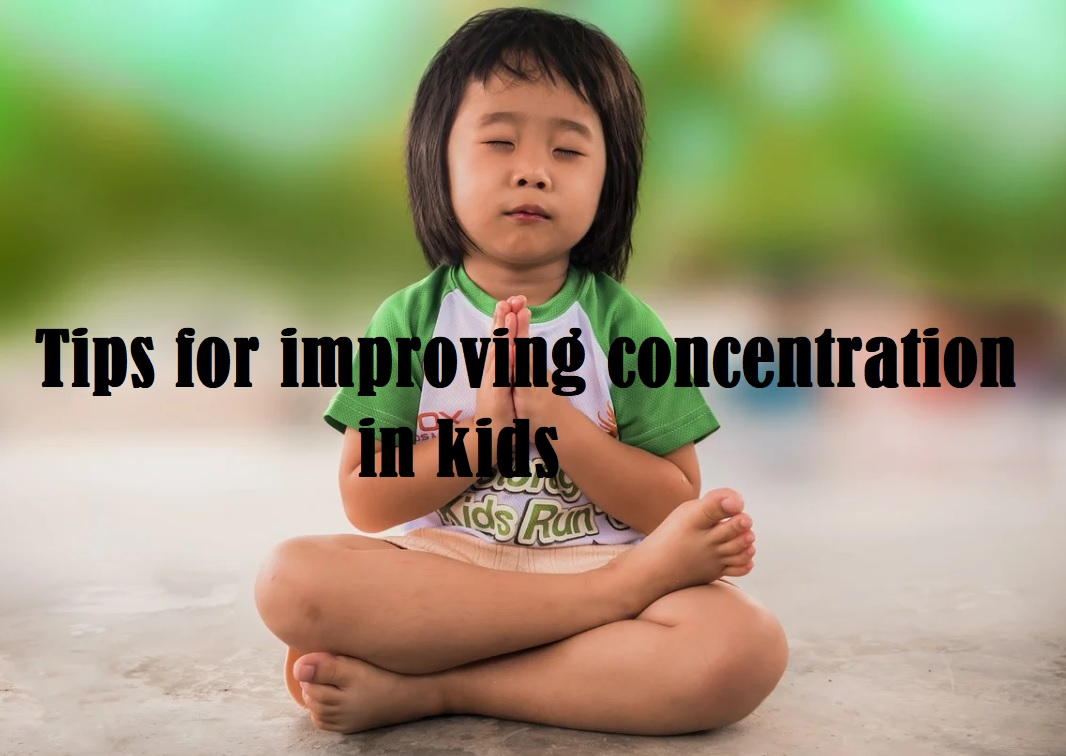 Tips for improving concentration in kids
