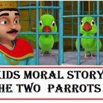 kids moral stories - the two parrots
